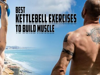 Best kettlebell exercises to build muscle